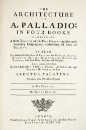 Giacomo Leoni; Architecture of Andrew Palladio in Four Books; 43.81 x 28.26 cm; Elizabeth Barlow rogers Collection (New York, NY)