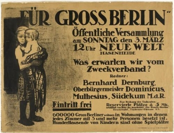 "For Greater Berlin (Für Gross Berlin) Date- 1912 Medium- Lithograph Dimensions- 28 5_8 x 37 11_16"" (72.7 x 95"